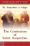 THE CONFESSIONS OF SAINT AUGUSTINE by St. Augustine of Hippo