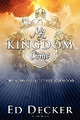 MY KINGDOM COME: THE MORMON QUEST FOR GODHOOD By Ed Decker